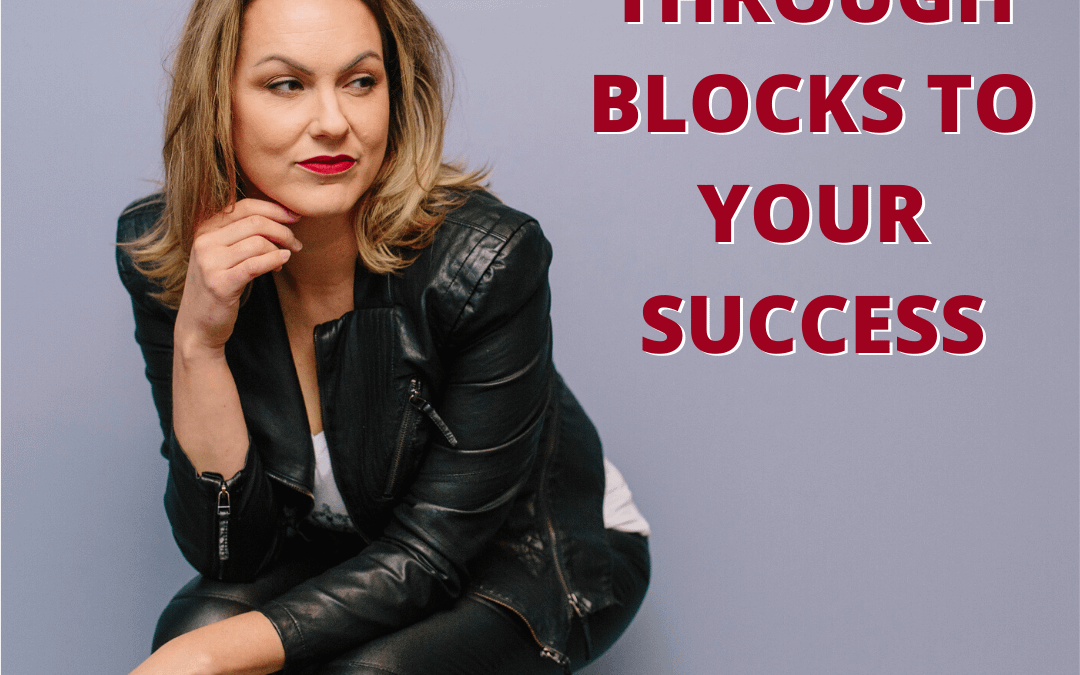 Break Through Blocks to Your Success